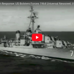 Vietnam Gulf of Tonkin Incident Response: US Bolsters Forces '64