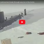 Amazing ! US military submarines break through sea ice in the Arctic
